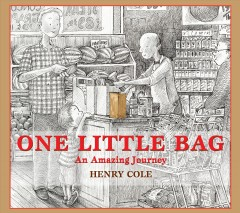 One little bag : an amazing journey / Henry Cole.