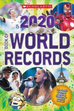 Scholastic book of world records 2020 /  by Cynthia O'Brien, Abigail Mitchell, Michael Bright, Donald Sommerville. - by Cynthia O'Brien, Abigail Mitchell, Michael Bright, Donald Sommerville.