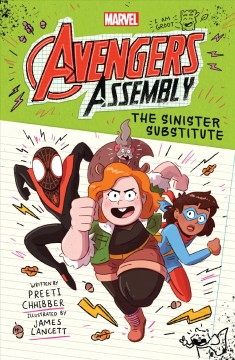 Avengers assembly Volume 2, The sinister substitute /  by Preeti Chhibber ; illustrated by James Lancett. - by Preeti Chhibber ; illustrated by James Lancett.