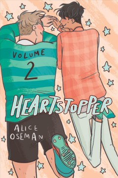Heartstopper Volume 2 /  Alice Oseman. - Alice Oseman.