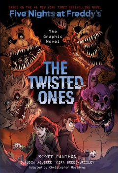 Five Nights at Freddy's Volume 2, The twisted ones : the graphic novel / by Scott Cawthon and Kira Breed-Wrisley ; adapted by Christopher Hastings ; illustrated by Claudia Aguirre ; colors by Laurie Smith and Eva de la Cruz ; [inks by Claudia Aguirre ; letters by Mike Fiorentino] - by Scott Cawthon and Kira Breed-Wrisley ; adapted by Christopher Hastings ; illustrated by Claudia Aguirre ; colors by Laurie Smith and Eva de la Cruz ; [inks by Claudia Aguirre ; letters by Mike Fiorentino]