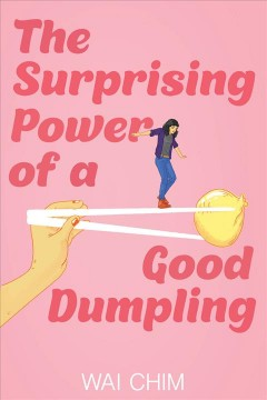 The surprising power of a good dumpling /  Wai Chim. - Wai Chim.