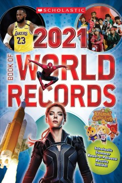 Scholastic book of world records 2021 /  by Cynthia O'Brien, Abigail Mitchell, Michael Bright, Donald Sommerville, Antonia Van Der Meer.