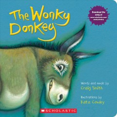 The wonky donkey /  words and music by Craig Smith ; illustrations by Katz Cowley. - words and music by Craig Smith ; illustrations by Katz Cowley.
