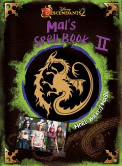 Mal's spell book II : more wicked magic / adapted by Tina McLeef ; based on the film by Josann McGibbon & Sara Parriott.