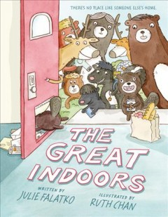 The great indoors /  by Julie Falatko ; illustrated by Ruth Chan. - by Julie Falatko ; illustrated by Ruth Chan.