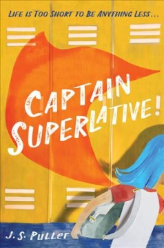Captain Superlative /  by J.S. Puller.