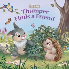 Thumper finds a friend /  by Laura Driscoll ; illustrated by Lori Tyminski ... [and others]. - by Laura Driscoll ; illustrated by Lori Tyminski ... [and others].