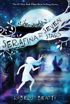 Serafina and the Seven Stars /  Robert Beatty. - Robert Beatty.