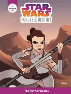 The Rey chronicles /  written by Emma Carlson Berne.