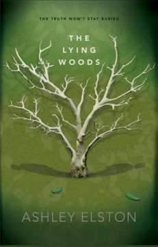 The lying woods /  Ashley Elston. - Ashley Elston.