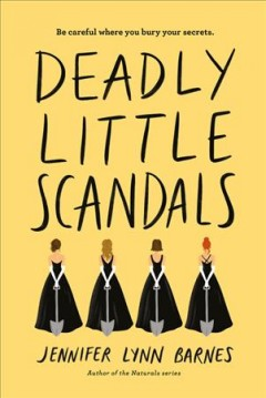 Deadly little scandals : a Debutante novel / by Jennifer Lynn Barnes. - by Jennifer Lynn Barnes.