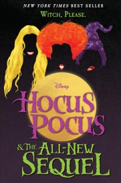 Hocus pocus & the all-new sequel /  written by A. W. Jantha ; illustrations by Matt Griffin. - written by A. W. Jantha ; illustrations by Matt Griffin.