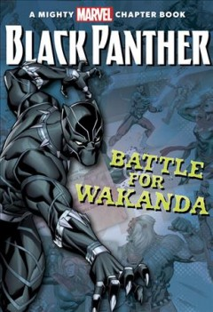 Battle for Wakanda /  by Brandon T. Snider ; illustrated by Caravan Studios. - by Brandon T. Snider ; illustrated by Caravan Studios.
