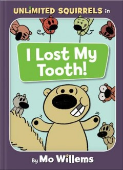 I lost my tooth! /  by Mo Willems. - by Mo Willems.