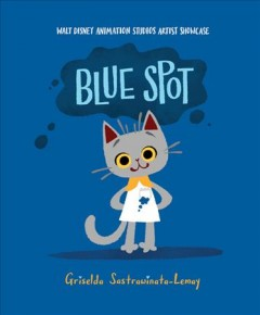 Blue spot /  written and illustrated by Griselda Sastrawinata-Lemay. - written and illustrated by Griselda Sastrawinata-Lemay.