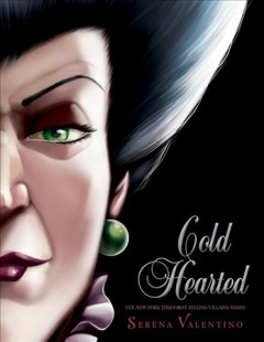 Cold hearted : a tale of the wicked stepmother / by Serena Valentino. - by Serena Valentino.