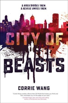 City of beasts /  Corrie Wang. - Corrie Wang.