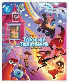 Tales of teamwork : a lift-and-seek book / written by Megan Roth ; illustrated by the Disney Storybook Art Team.