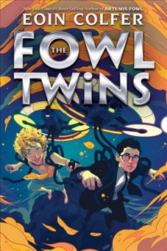 The Fowl twins /  Eoin Colfer. - Eoin Colfer.