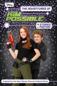 The adventures of Kim Possible : 4 stories / adapted by Marilyn Easton. - adapted by Marilyn Easton.