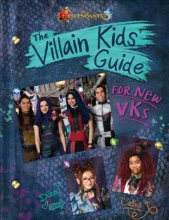 The Villain Kids' guide for new VKs /  adapted by Tina McLeef. - adapted by Tina McLeef.