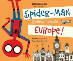 Spider-Man swings through Europe /  words by Calliope Glass ; pictures by Andrew Kolb. - words by Calliope Glass ; pictures by Andrew Kolb.