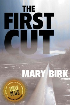 The First Cut /  Mary Birk.
