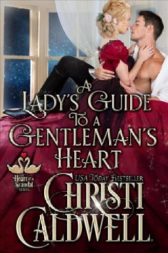 A lady's guide to a gentleman's heart /  Christi Caldwell.