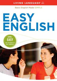 Easy English : [basic English made simple] / Living Language.