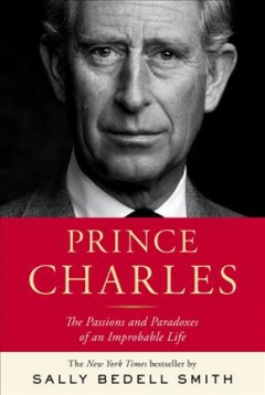Prince Charles / Sally Bedell Smith