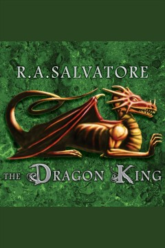 The dragon king /  R.A. Salvatore. - R.A. Salvatore.