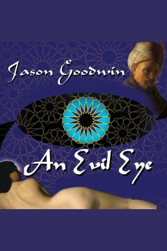 An evil eye /  Jason Goodwin.