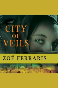 City of veils : a novel / Zoë Ferraris.