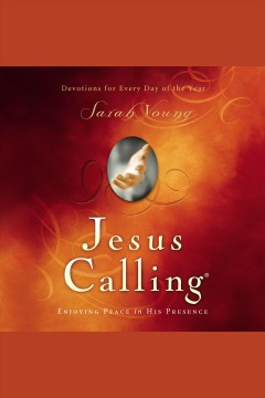 Jesus calling : enjoying peace in His presence / Sarah Young.