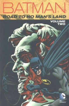 Batman : road to no man's land Volume 2 /  Chuck Dixon, Alan Grant, Jim Aparo. - Chuck Dixon, Alan Grant, Jim Aparo.