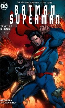 Batman/Superman Volume 4, Siege /  written by Greg Pak ; pencils by Ardian Syaf [and six others] ; inks by Sandra Hope Archer [and nine others] ; color by Ulises Arreola [and five others] ; letters by Rob Leigh ; collection cover by Ardian Syaf, Danny Miki and Wil Quintana.