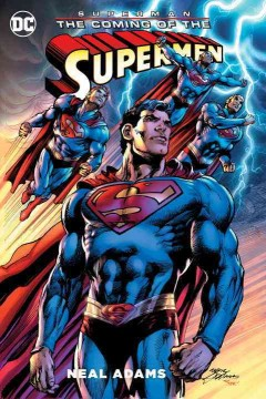 Superman : the coming of the Supermen / Neal Adams, writer & artist ; Tony Aviña, Alex Sinclair, colorists ; Cardinal Rae, Saida Temofonte, Erica Schultz, letterers ; Tony Bedard, script co-writer, issue #1 ; Buzz, Josh Adams, additional inks ; series and collection cover art by Neal Adams & Alex Sinclair. - Neal Adams, writer & artist ; Tony Aviña, Alex Sinclair, colorists ; Cardinal Rae, Saida Temofonte, Erica Schultz, letterers ; Tony Bedard, script co-writer, issue #1 ; Buzz, Josh Adams, additional inks ; series and collection cover art by Neal Adams & Alex Sinclair.