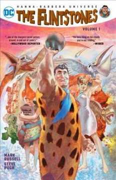 The Flintstones Volume 1 /  Mark Russell, writer ; Steve Pugh, artist ; Chris Chuckry, colorist ; Dave Sharpe, letterer ; Steve Pugh, collection cover artist. - Mark Russell, writer ; Steve Pugh, artist ; Chris Chuckry, colorist ; Dave Sharpe, letterer ; Steve Pugh, collection cover artist.