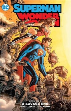 Superman/Wonder Woman Volume 5, A savage end /  written by Brian Buccellato, Keith Champagne, Peter J. Tomasi ; pencils by Ed Benes, Giuseppe Cafaro, [and 6 others] ; inks by Ed Benes, Giuseppe Cafaro [and 9 others] ; letters by Marilyn Patrizio, Travis Lanham, Rob Leigh, David Sharpe. - written by Brian Buccellato, Keith Champagne, Peter J. Tomasi ; pencils by Ed Benes, Giuseppe Cafaro, [and 6 others] ; inks by Ed Benes, Giuseppe Cafaro [and 9 others] ; letters by Marilyn Patrizio, Travis Lanham, Rob Leigh, David Sharpe.