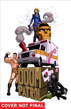 Doom Patrol Volume 1, Brick by brick /  Gerard Way, writer ; Nick Derington with Tom Fowler, artists ; Tamra Bonvillain, colorist ; Todd Klein, letterer ; Nick Derington, cover art and original series covers.