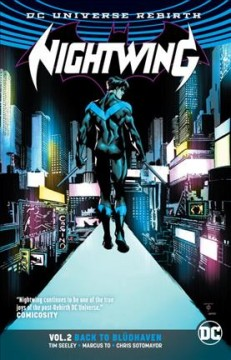 Nightwing Volume 2, Back to Blüdhaven /  Tim Seeley, writer ; Marcus To, Marcio Takara, Minkyu Jung, artists ; Chris Sotomayor, Marcelo Maiolo, colorists ; Carlos M. Mangual, letterer ; Marcus To and Chris Sotomayor, collection cover artists.