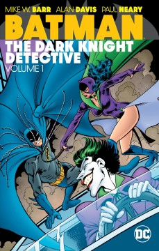 Batman, the Dark Knight detective Volume 1 /  Mike W. Barr, Joey Cavalieri, Jo Duffy, writers ; Alan Davis, Jim Baikie, Norm Breyfogle [and others], pencillers ; Paul Neary, Jim Baikie [and others], inkers ; Carl Gafford, Julianna Ferriter, Adrienne Roy, Klaus Janson, colorists ; John Costanza, [and others], letterers ; Alan Davis, Paul Neary and Allen Passalaqua, collection cover artists. - Mike W. Barr, Joey Cavalieri, Jo Duffy, writers ; Alan Davis, Jim Baikie, Norm Breyfogle [and others], pencillers ; Paul Neary, Jim Baikie [and others], inkers ; Carl Gafford, Julianna Ferriter, Adrienne Roy, Klaus Janson, colorists ; John Costanza, [and others], letterers ; Alan Davis, Paul Neary and Allen Passalaqua, collection cover artists.