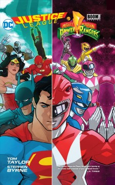 Justice League, Saban's Mighty Morphin Power Rangers /  Tom Taylor, writer ; Stephen Byrne, artist & colorist ; Deron Bennett, letterer. - Tom Taylor, writer ; Stephen Byrne, artist & colorist ; Deron Bennett, letterer.