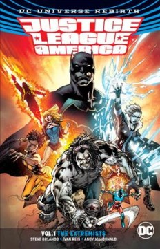 Justice League of America Volume 1, the extremists /  Steve Orlando, Joe Prado, Oclair Albert, Julio Ferreira, Scott Hanna, Ruy José, Marc Deering, Andy MacDonald, inkers ; Marcelo Maiolo, Hi-Fi, colorists ; Clayton Cowles, letterer ; Ivan Reis, Joe Prado and Marcelo Maiolo, collection cover artists.