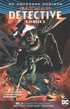 Batman: Detective Comics Volume 3, League of shadows /  James Tynion IV, writer ; Marcio Takara, Christian Duce [and five others], artists ; Marcelo Maiolo, Alex Sinclair [and five others], colorists ; Sal Cipriano, Marilyn Patrizio, letterers.