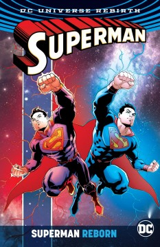 Superman reborn /  Dan Jurgens, Peter J. Tomasi, Patrick Gleason, Paul Dini, writers ; Doug Mahnke, Jaime Mendoza, Christian Alamy, Trevor Scott, Patrick Gleason [and others], artists ; Arif Prianto, Ulises Arreola, Wil Quintana, John Kalisz, Mike Atiyeh, colorists ; Rob Leigh, letterer, Patrick Gleason and John Kalisz, collection cover artists. - Dan Jurgens, Peter J. Tomasi, Patrick Gleason, Paul Dini, writers ; Doug Mahnke, Jaime Mendoza, Christian Alamy, Trevor Scott, Patrick Gleason [and others], artists ; Arif Prianto, Ulises Arreola, Wil Quintana, John Kalisz, Mike Atiyeh, colorists ; Rob Leigh, letterer, Patrick Gleason and John Kalisz, collection cover artists.