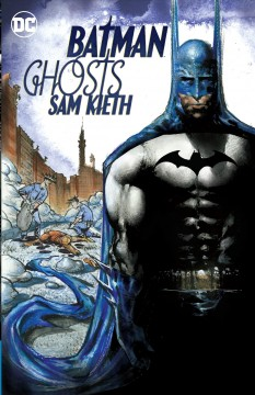 Batman : ghosts / written by Sam Kieth ; art by Sam Keith ; colors by José Villarrubia, Sam Keith and Alex Sinclair ; letters by Sal Cipriano and Phil Balsman ; collection cover art by Sam Keith. - written by Sam Kieth ; art by Sam Keith ; colors by José Villarrubia, Sam Keith and Alex Sinclair ; letters by Sal Cipriano and Phil Balsman ; collection cover art by Sam Keith.