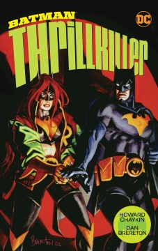 Batman : thrillkiller / Howard Chaykin, writer ; Dan Brereton, artist and series cover artist ; Bill Oakley, letterer. - Howard Chaykin, writer ; Dan Brereton, artist and series cover artist ; Bill Oakley, letterer.
