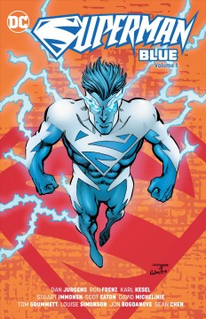 Superman Blue Volume 1 /  Karl Kesel, David Michelinie, Louise Simonson, writers ; Ron Frenz, Stuart Immonen, Scot Eaton [and others], pencillers ; Joe Rubinstein, José Marzán Jr., Denis Rodier [and others], inkers ; Glenn Whitmore, colorist ; John Costanza, Albert De Guzman [and others], letterers ; Dan Jurgens, Joe Rubinstein and Patrick Martin, collection cover art. - Karl Kesel, David Michelinie, Louise Simonson, writers ; Ron Frenz, Stuart Immonen, Scot Eaton [and others], pencillers ; Joe Rubinstein, José Marzán Jr., Denis Rodier [and others], inkers ; Glenn Whitmore, colorist ; John Costanza, Albert De Guzman [and others], letterers ; Dan Jurgens, Joe Rubinstein and Patrick Martin, collection cover art.